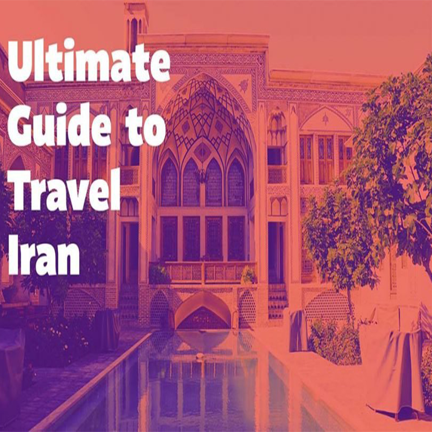 About Iran And Travel To Iran And What You Need Before Traveling To Iran